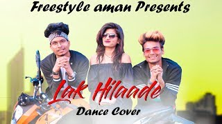 Lak Hilaade | Dance  Cover | Jitendramani Choreography | Freestyle Aman | Chirimiri