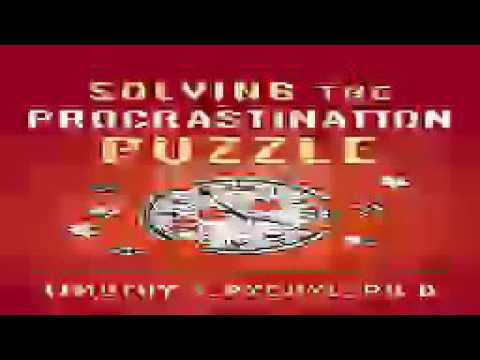 Solving The Procrastination Puzzle Audiobook Timothy A. Pychyl