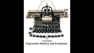 Typewriter History And Evolution, From YouTubeVideos