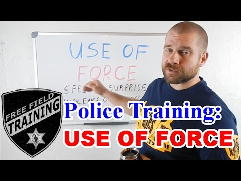 Police Training: USE OF FORCE