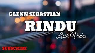 Lirik Lagu Glenn Sebastian - RINDU (Auto Baper)