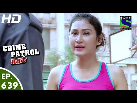 Crime Patrol - क्राइम पेट्रोल सतर्क - Dahshat - Episode 639 - 25th March, 2016
