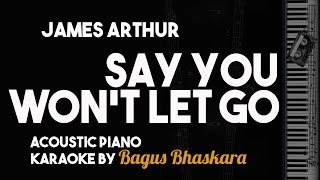 Say You Won't Let Go - James Arthur (Piano Karaoke Version)