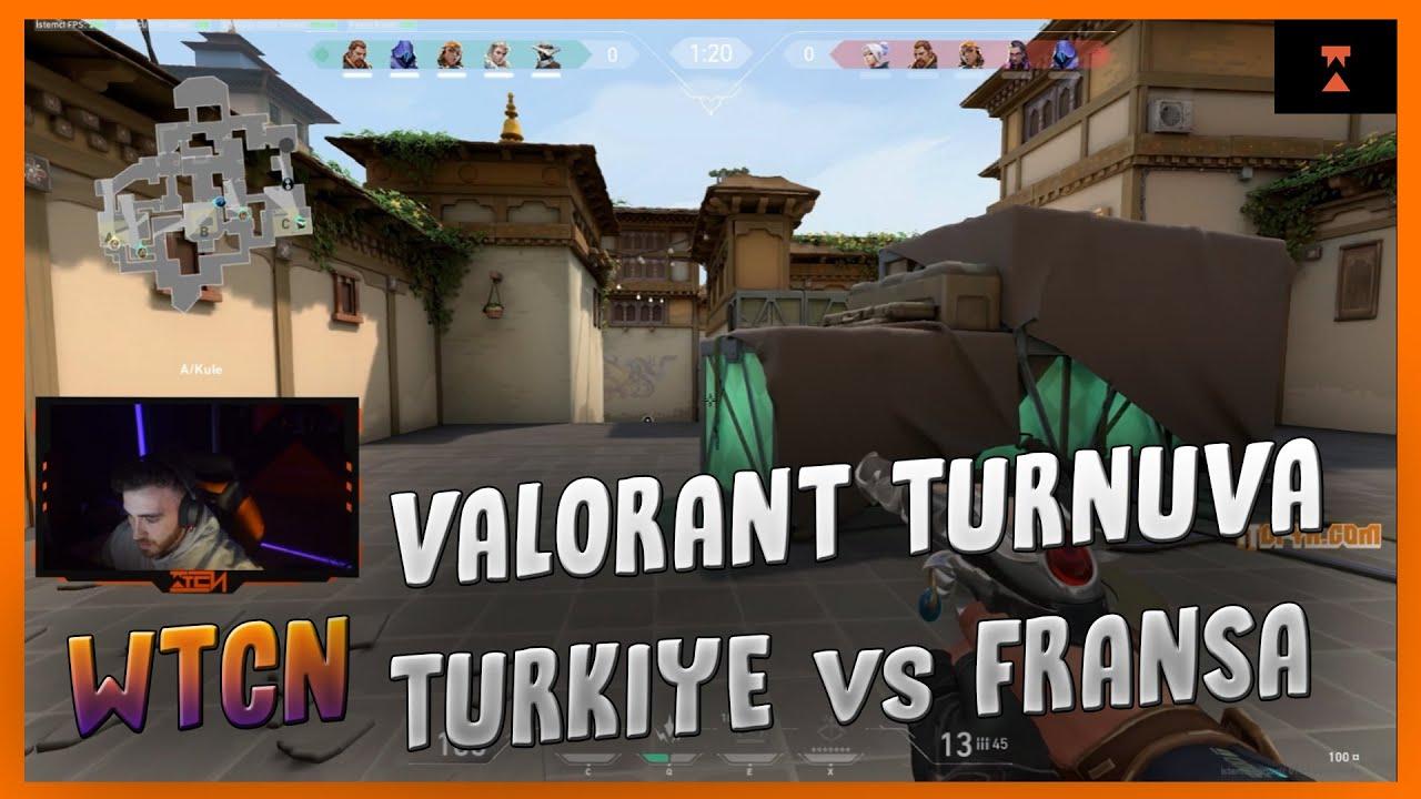 WTCN | VALORANT TURNUVA  2. MAÇ TÜRKİYE VS FRANSA