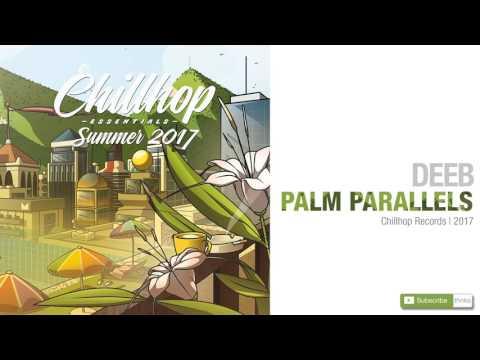 deeB - Palm Parallels (Chillhop Essentials Summer 2017)
