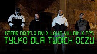 Kafar Dix37 ft. Avi, Louis Villain, TPS - Tylko dla Twoich oczu