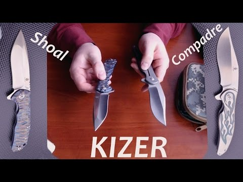 Ножи Kizer - Shoal и Compadre - топовое качество за разумную цену