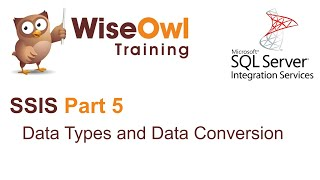SQL Server Integration Services (SSIS) Part 5 - Data Types and Data Conversion