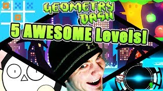 Geometry Dash 5 AWESOME Levels [TIC TAC TOE, ROYAL FLUSH, FRUITLAND, GENERATOR, MANIFOLD]
