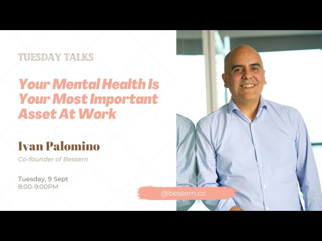 Tuesday Talks - Mental Health is your most important asset at Work - Ivan