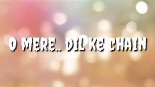 O mere.. Dil ke chain    Female version   Full song    Lyrics