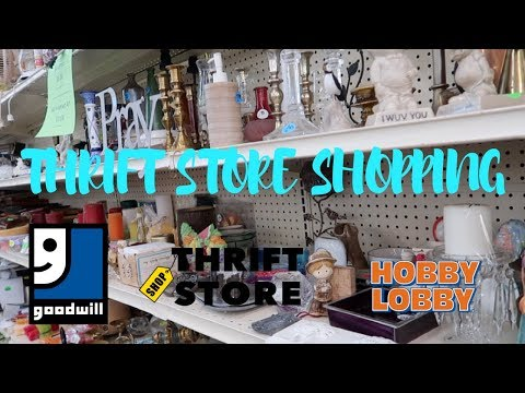 THRIFT STORE SHOP WITH ME & HOBBY LOBBY HAUL VLOG