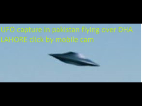 UFO capture in pakistan flying over DHA LAHORE click by mobile cam