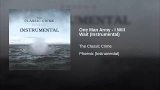 One Man Army - I Will Wait (Instrumental)