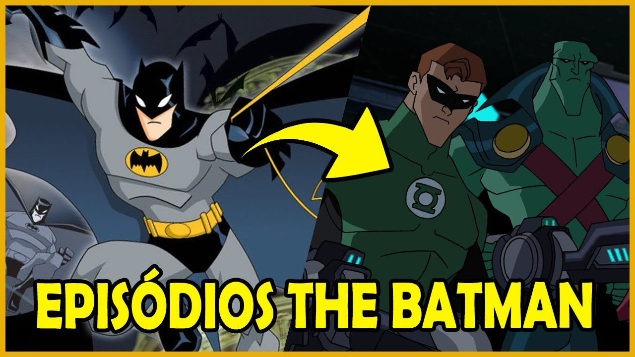 Top 10 Episodios Do Desenho The Batman Youtube