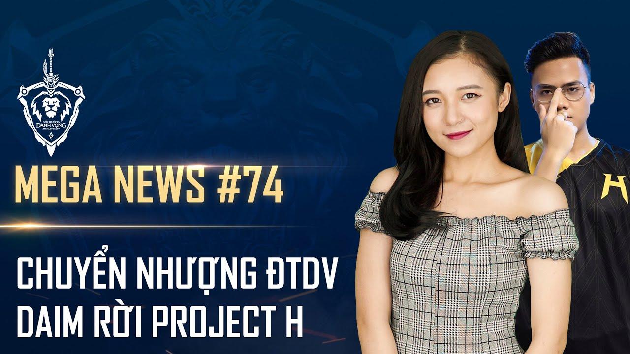 MEGA News #74 | Đấu Trường Danh Vọng mùa Đông 2020 sẽ khởi tranh trong tháng 8, Daim rời Project H