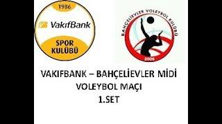 BAHÇELİEVLER BVK - VAKIFBANK MİDİ VOLEYBOL MAÇI 1.SET