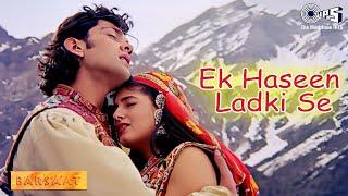 Ek Haseen Ladki Se Ho Gaya - Barsaat - Bobby Deol & Twinkle Khanna - Full Song