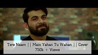 Tere Naam || Main Yahan Tu Wahan || Vahaj Hanif || Valentine's Special