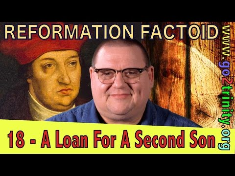 Reformation History: The Fuggers Make A Loan To A Second Son To Buy The Office Of Archbishop