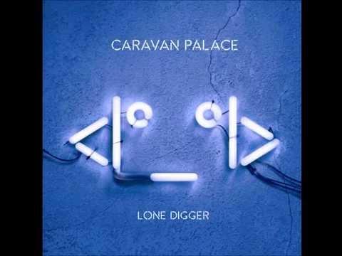 Caravan Palace -  Lone Digger Instrumental