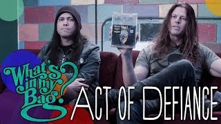 Act of Defiance - What's in My Bag?