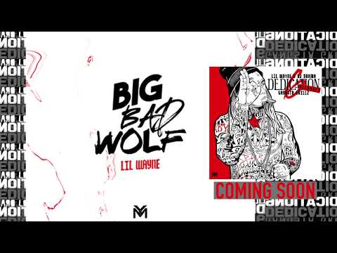 Lil Wayne - Big Bad Wolf [#D6 Reloaded] (Official Audio)