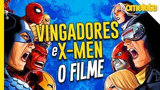 Vingadores vs X-Men: O que queremos ver no cinema | OmeleTV