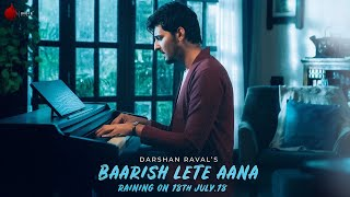 Baarish Lete Aana - Official Teaser | Darshan Raval | Indie Music Label