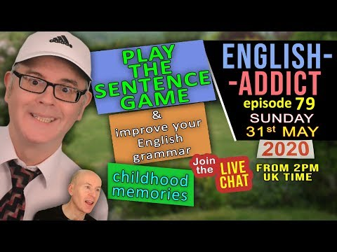 Improve Your Grammar / English Addict - 79 - LIVE / Sunday 31st May 2020 / with Mr Duncan in England