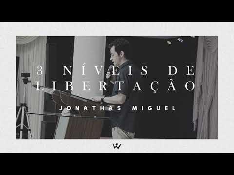 3 NÍVEIS DE LIBERTAÇÃO - Jonathas Miguel - ÁUDIO