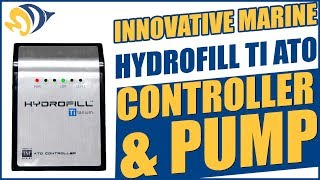 Innovative Marine HydroFill Ti ATO Controller and Pump: What YOU Need to Know