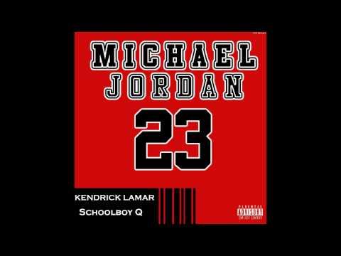 Kendrick Lamar Ft. Schoolboy Q - Michael Jordan (OFFICIAL)