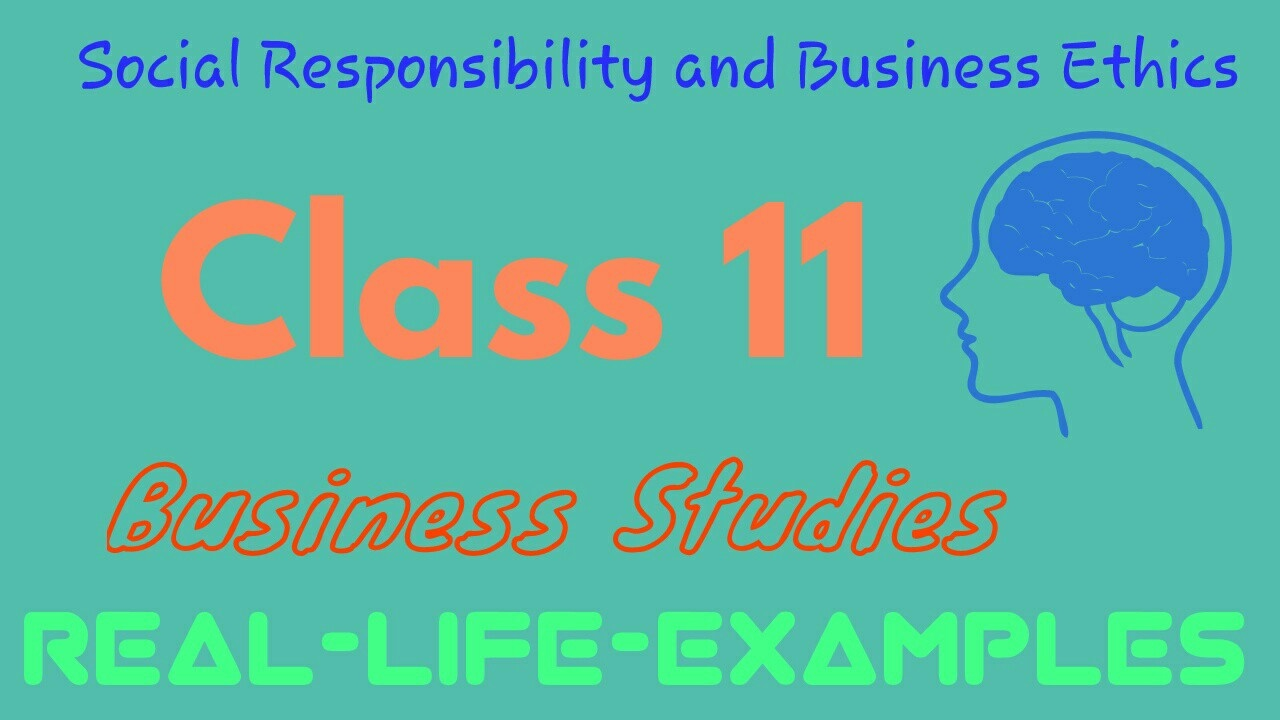 Social Responsibility And Business Ethics Class 11 Youtube
