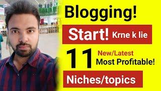 11 Latest & Most Profitable Niche To Start Blogging In 2018 To Make Money Online