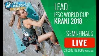 IFSC Climbing World Cup - Kranj 2018 - Lead - Semi-Finals