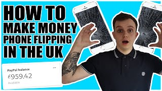 How to make money online phone flipping (uk 2020)