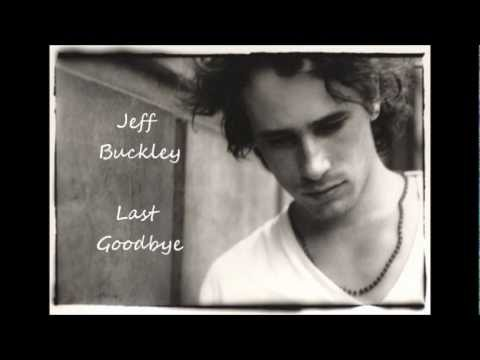 Jeff Buckley - Last Goodbye [With Lyrics]