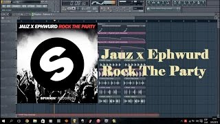 Jauz and Ephwurd - Rock The Party Fl studio Remake +FLP