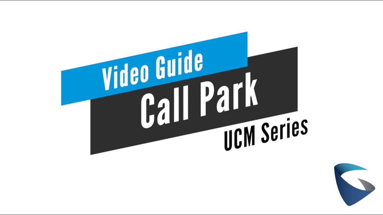 Download Video Guides - UCM - Call Park
