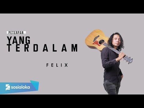FELIX - YANG TERDALAM (OFFICIAL MUSIC VIDEO)