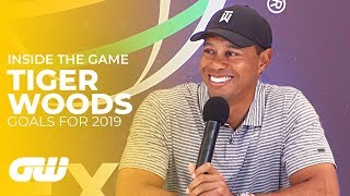 Tiger Woods: My Goals for 2019 | Inside The Game | Golfing World