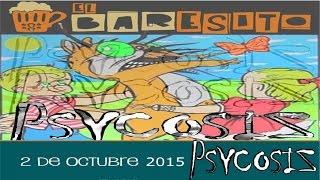 Psycosiz - Nacidos para dominar (02.10.15 EL BARESITO)