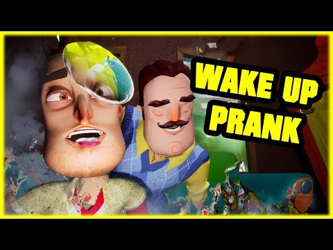 WAKE UP PRANK - Hello Neighbor Mod