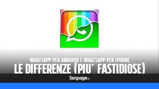 whatsApp: le differenze (più fastidiose) tra la versione per iPhone e la versione per Android
