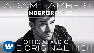 Adam Lambert - Underground [Official Audio]
