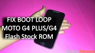 How to Fix Boot Loop on Moto G4 Plus | Flash Stock ROM Marshmallow