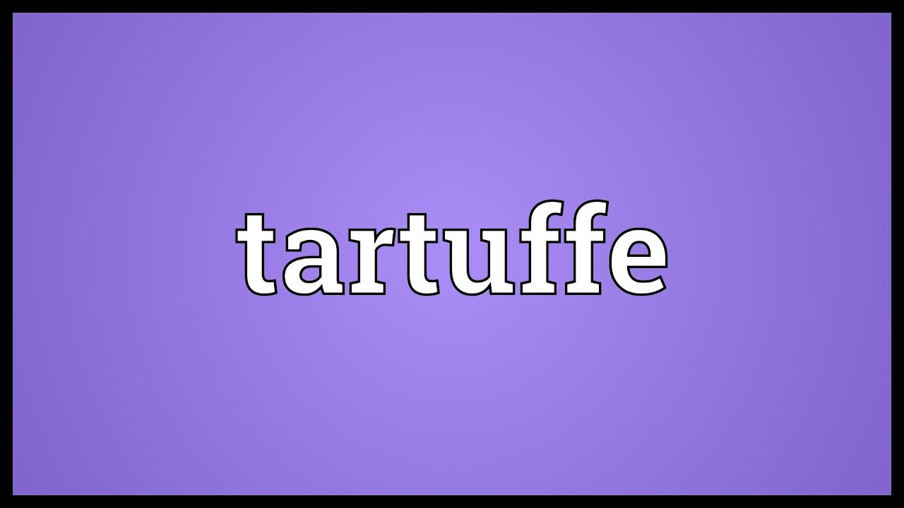 tartuffe meaning youtube