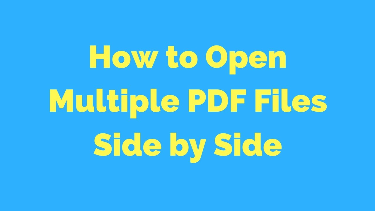 How to Open Multiple PDF Files Side by Side