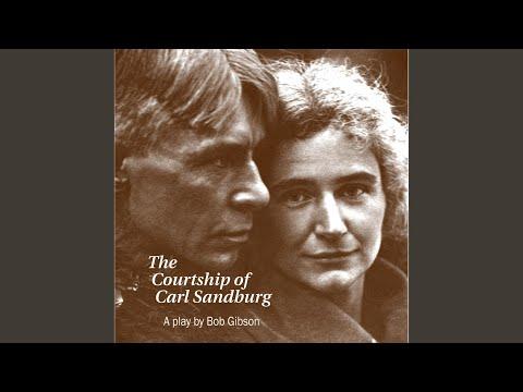 Act 1: Courtship of Carl Sandburg